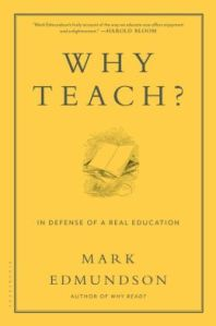 Why Teach? In Defense of Real Education.