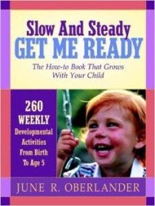 Slow & Steady Get Me Ready: The How-to Book That Grows With Your Child
